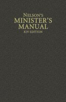Nelsons Minister's Manual: King James Version