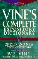 Vines Complete Expository Dictionary Of Old And New Testament Super Saver
