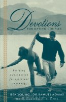Devotions for Dating Couples: Building a Foundation of Spiritual Intimacy