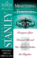 Ministering Through Spiritual Gifts: The In Touch Study Series