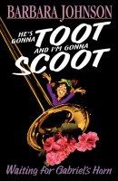 He's Gonna Toot & I'm Goona Scoot