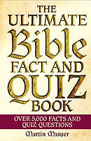 The Ultimate Bible Fact and Quiz Book: Over 5,000 Facts and Quiz Questions