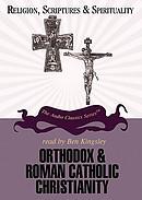 Orthodox & Roman Catholic Christianity