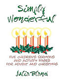 Simply Wonderful: Five Children\'s Sermons and Activity Pages for Advent and Christmas