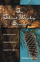 An Advent Worship Service: Songs and Lessons for the Advent Wreath and Hanging of the Greens
