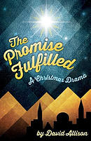 The Promise Fulfilled: A Christmas Drama