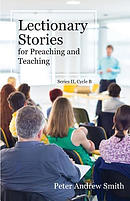 Lectionary Stories for Preaching and Teaching: Series II, Cycle B