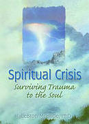 Spiritual Crisis: Surving Trauma to the Soul