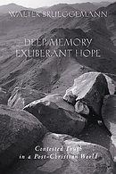 Deep Memory, Exuberant Hope: Contested Truth in a Post-Christian World