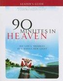 90 Minutes In Heaven Leaders Guide