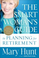The Smart Woman's Guide to Planning for Retirement