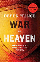 War in Heaven: Taking Your Place in the Epic Battle with Evil