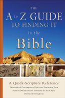 The A to Z Guide to Finding it in the Bible