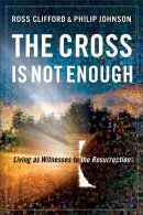 The Cross is Not Enough
