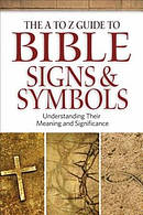 The A to Z Guide to Bible Signs and Symbols