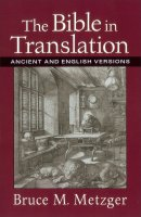 The Bible in Translation: Ancient and English Versions
