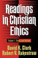Readings in Christian Ethics: Vol 1 Theory and Method