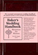 Baker's Wedding Handbook: Resources for Pastors