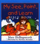 My See, Point, and Learn Bible Book: An Interactive Picture-Reading Adventure
