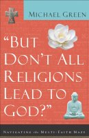 But Don't All Religions Lead to God?
