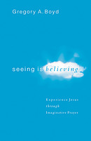 Seeing Is Believing: Experience Jesus Through Imaginative Prayer