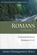 Romans 9 - 11 : Vol 3 : Expositional Commentary