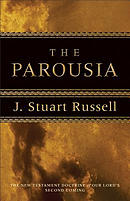 The Parousia: the New Testament Doctrine of Our Lord's Second Coming