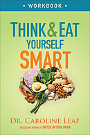 Think and Eat Yourself Smart Workbook: A Neuroscientific Approach to a Sharper Mind and Healthier Life