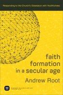 Faith Formation in a Secular Age