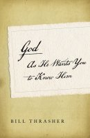 God As He Wants You To Know Him Pb