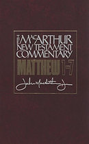 Matthew 1-7 : Macarthur New Testament Commentary