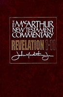 Revelation 1-11: MacArthur New Testament Commentary