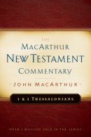 1 & 2 Thessalonians : Macarthur New Testament Commentary