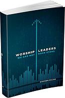 Worship Leaders We Are Not Rockstars