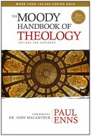Moody Handbook Of Theology The Hb