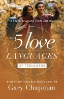 Five Love Languages Of Teenagers New Edition