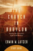 The Church in Babylon Study Guide