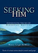 Seeking Him : Experiencing The Joy Of Personal Revival