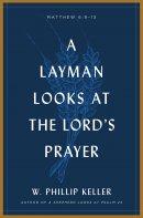 A Layman Looks Lord's Prayer