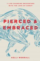 Pierced and Embraced
