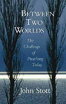 Between Two Worlds : The Challenge of Preaching Today