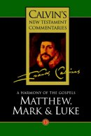 Matthew, Mark, Luke : Vol 2 : Calvin's New Testament Commentary