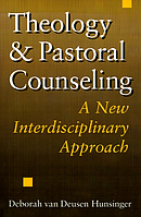Theology and Pastoral Counselling: A New Interdisciplinary Approach