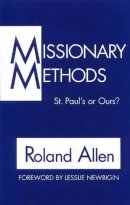 Missionary Methods: St.Paul's or Ours?