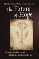 The Future of Hope: Christian Tradition amid Modernity and Postmodernity
