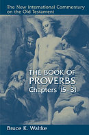 Proverbs Chapters 15 - 31 : New International Commentary on the Old Testament