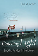 Catching Light: Looking For God in the Movies