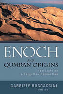 Enoch and Qumran Origins: New Light on a Forgotten Connection