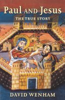 Paul and Jesus: The True Story
