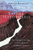 BEYOND THE ESSENE HYPOTHESIS